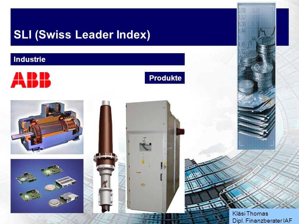 Kläsi Thomas Dipl. Finanzberater IAF SLI (Swiss Leader Index) Industrie Produkte