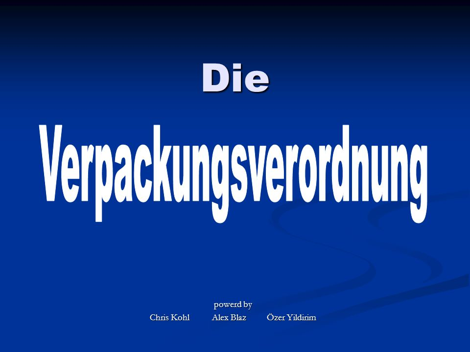 Die powerd by Chris Kohl Alex Blaz Özer Yildirim