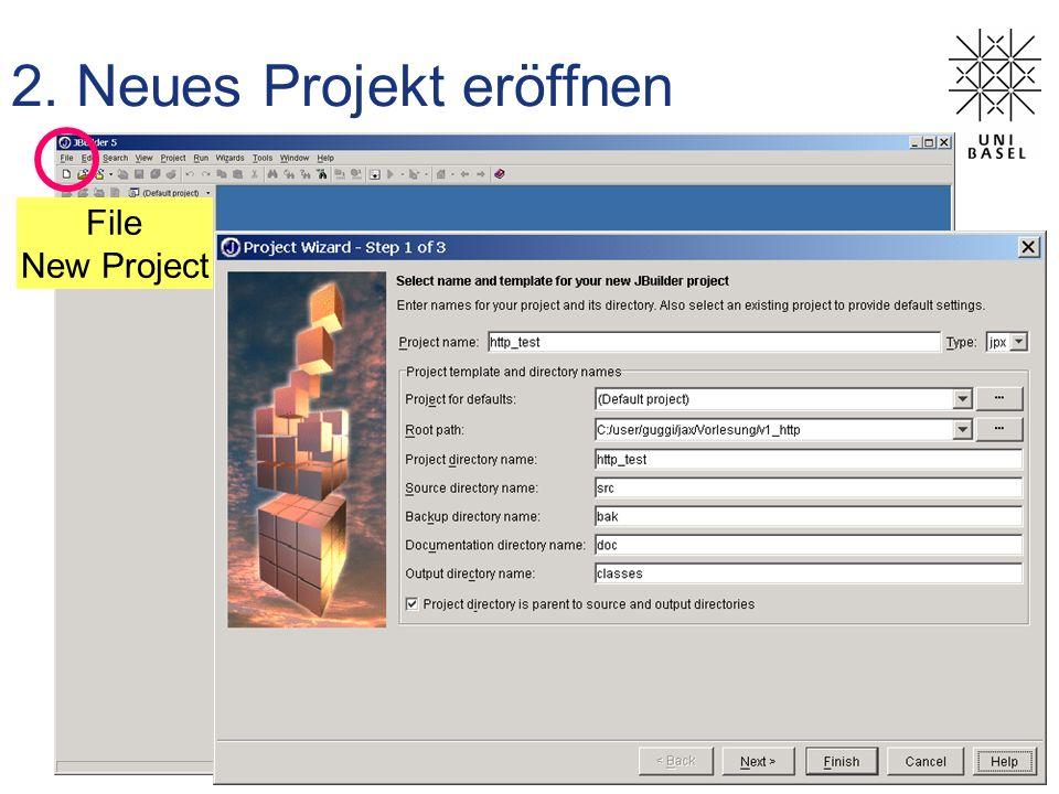 2. Neues Projekt eröffnen File New Project