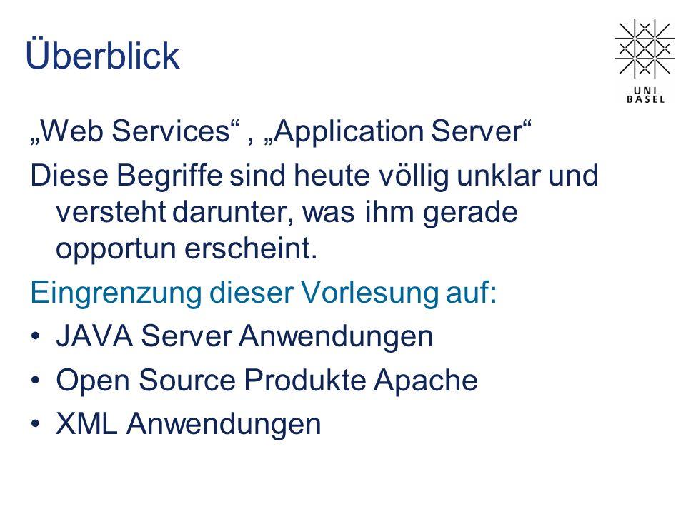 Überblick Web Services, Application Server Diese Begriffe sind heute völlig unklar und versteht darunter, was ihm gerade opportun erscheint.