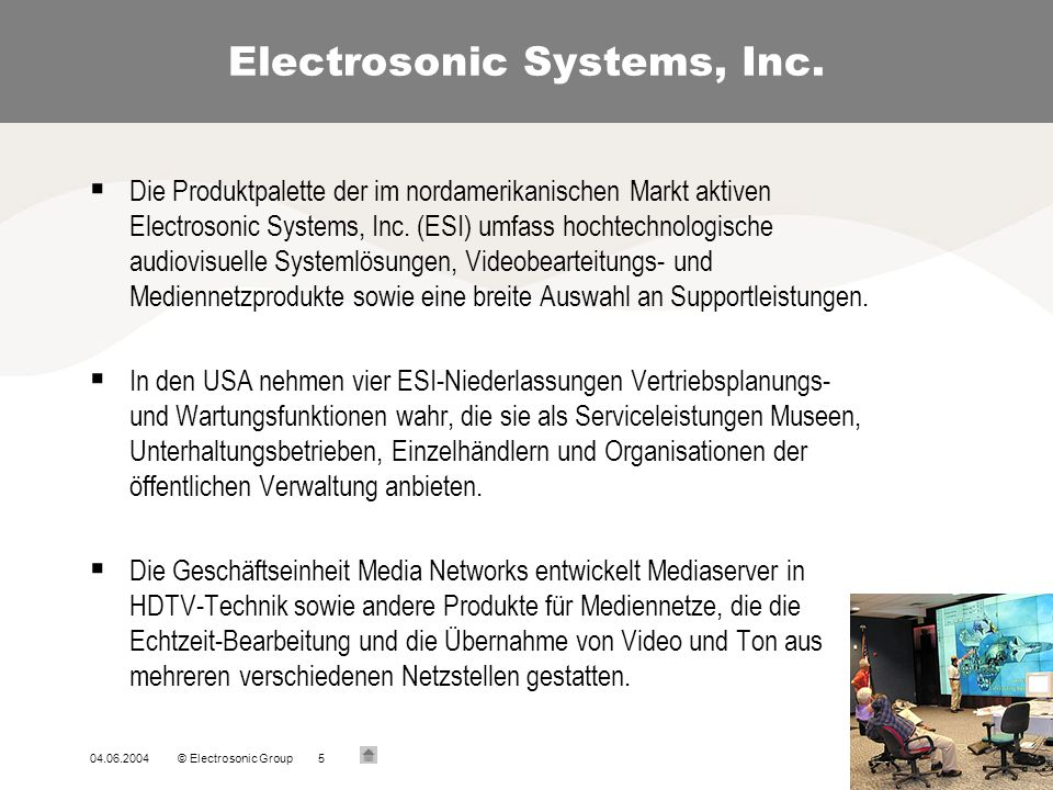04.06.2004© Electrosonic Group5 Electrosonic Systems, Inc.