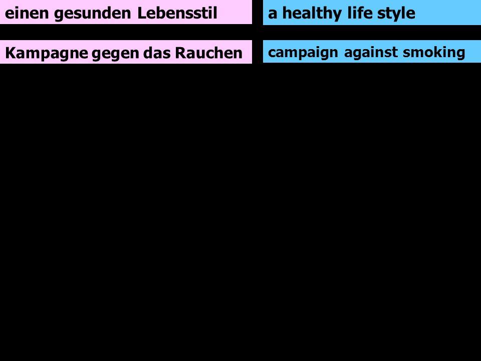 einen gesunden Lebensstil Kampagne gegen das Rauchen a healthy life style campaign against smoking