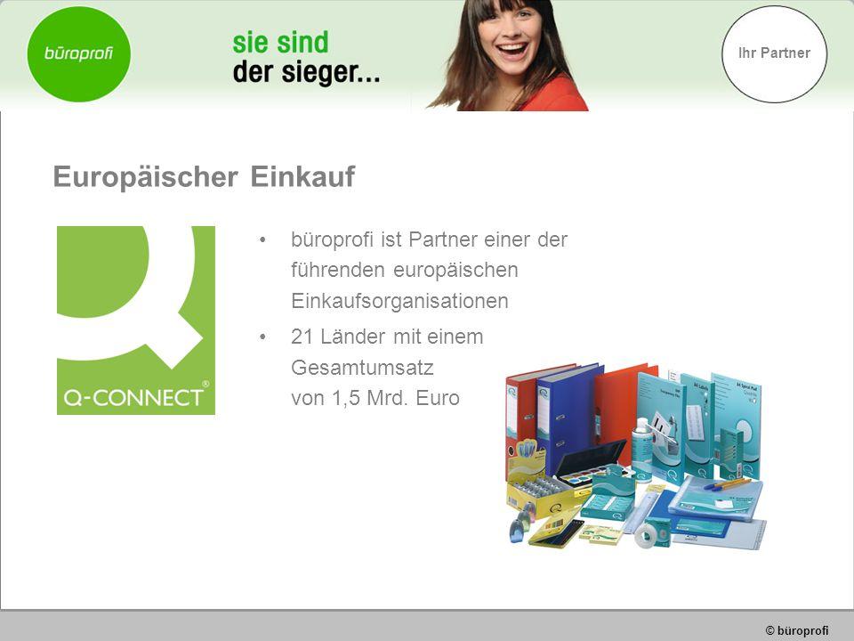 Ihr Partner © büroprofi büroprofi ist Partner einer der führenden europäischen Einkaufsorganisationen 21 Länder mit einem Gesamtumsatz von 1,5 Mrd.
