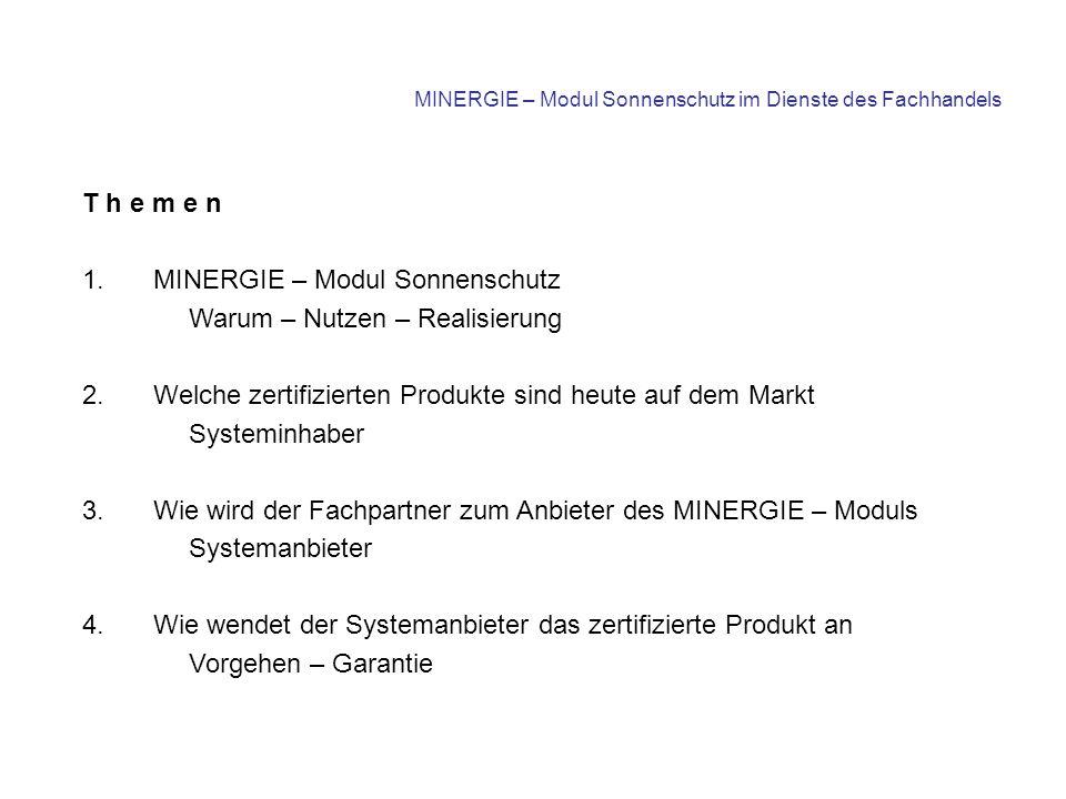 Systemanbieter Offerieren / Verkaufen des MINERGIE – Moduls => gemäss Modul – Datenblatt (Grenzmasse, Farben) Bestellen der einzelnen Komponenten beim Systeminhaber Montage der Komponenten und Inbetriebnahme als System => gemäss MINERGIE – Reglement => somit wird das System zum MINERGIE – Modul Übergabe des Zertifikat MINERGIE – Modul an Kunde => Systemverantwortung mit 5 Jahren Garantie Melden der Anlage an den VSR => Systeme werden kontrolliert (Sanktionen) Wie wendet der Systemanbieter das Modul an Bestellformular........................
