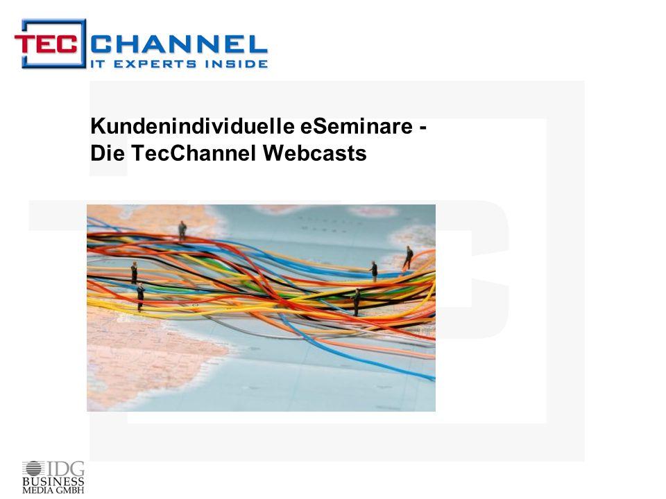 Kundenindividuelle eSeminare - Die TecChannel Webcasts