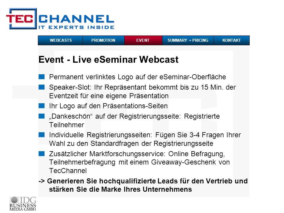 Event - Live eSeminar Webcast Permanent verlinktes Logo auf der eSeminar-Oberfläche Speaker-Slot: Ihr Repräsentant bekommt bis zu 15 Min.