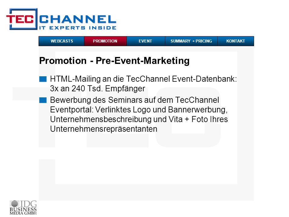 Promotion - Pre-Event-Marketing IDG-Online Bewerbung: Wir bewerben Ihr Event innerhalb der relevanten IDG-Websites und Newsletter MailingOnlineNewsletter WEBCASTS PROMOTIONEVENTKONTAKTSUMMARY + PRICING