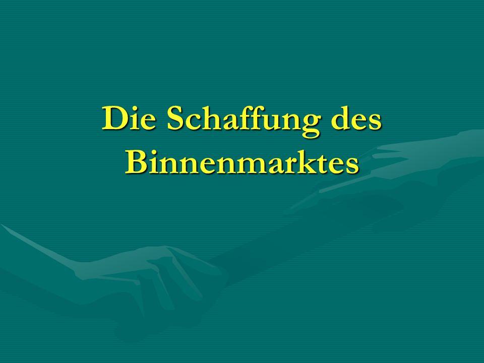 Die Schaffung des Binnenmarktes