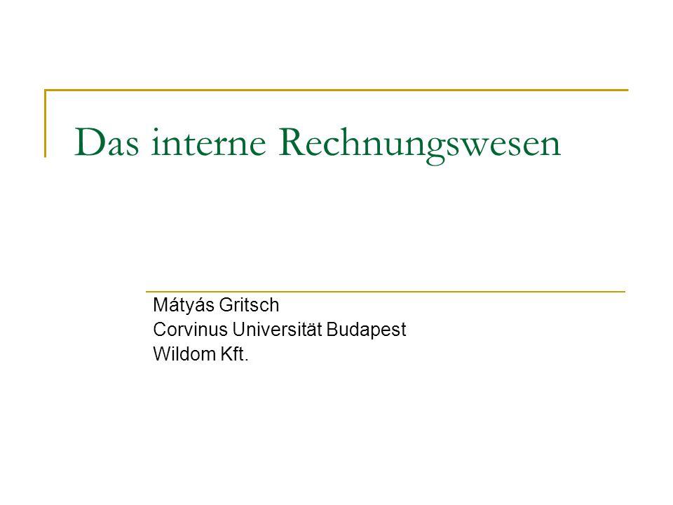 Das interne Rechnungswesen Mátyás Gritsch Corvinus Universität Budapest Wildom Kft.
