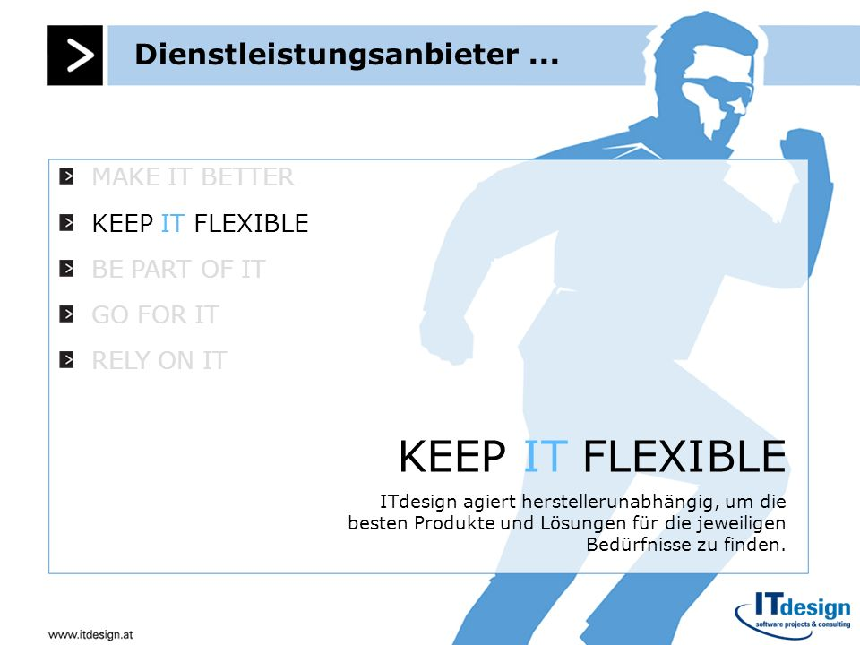 Man findet uns ITdesign Software Projects & Consulting GmbH Anton Freunschlag-Gasse 49 1230Wien Tel.: +43 (1) 699 33 99-0 Fax: +43 (1) 699 33 99-33 E-Mail: office@itdesign.at