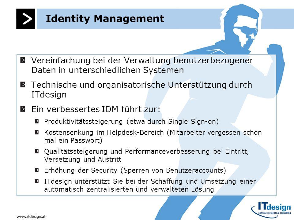 Individuelle Programmierung Individualprogrammierung für spezifische Kundenanforderungen zu folgenden Themen: Vereinfachung der Administration Identity Management bzw.