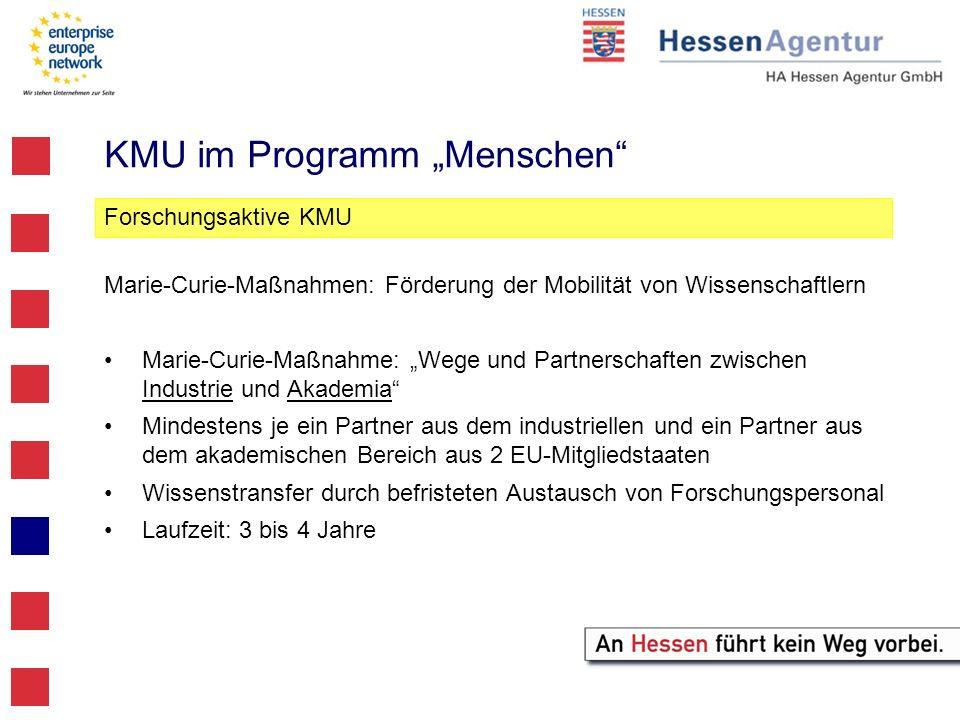 KMU im Programm Menschen Marie-Curie-Maßnahmen: Förderung der Mobilität von Wissenschaftlern Marie-Curie-Maßnahme: Wege und Partnerschaften zwischen I