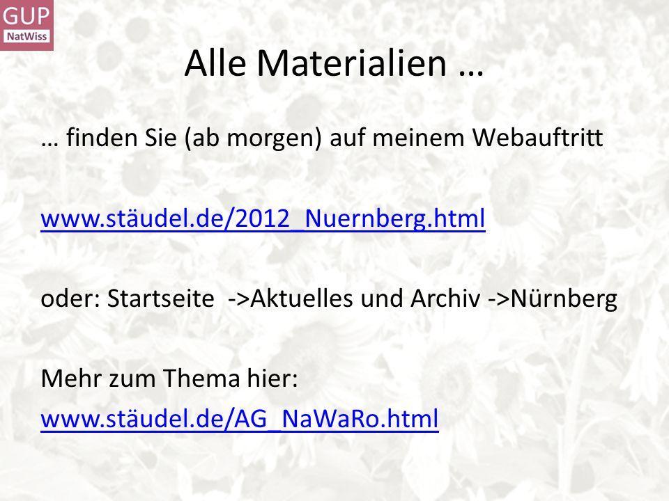 Alle Materialien … … finden Sie (ab morgen) auf meinem Webauftritt www.stäudel.de/2012_Nuernberg.html oder:Startseite ->Aktuelles und Archiv ->Nürnber