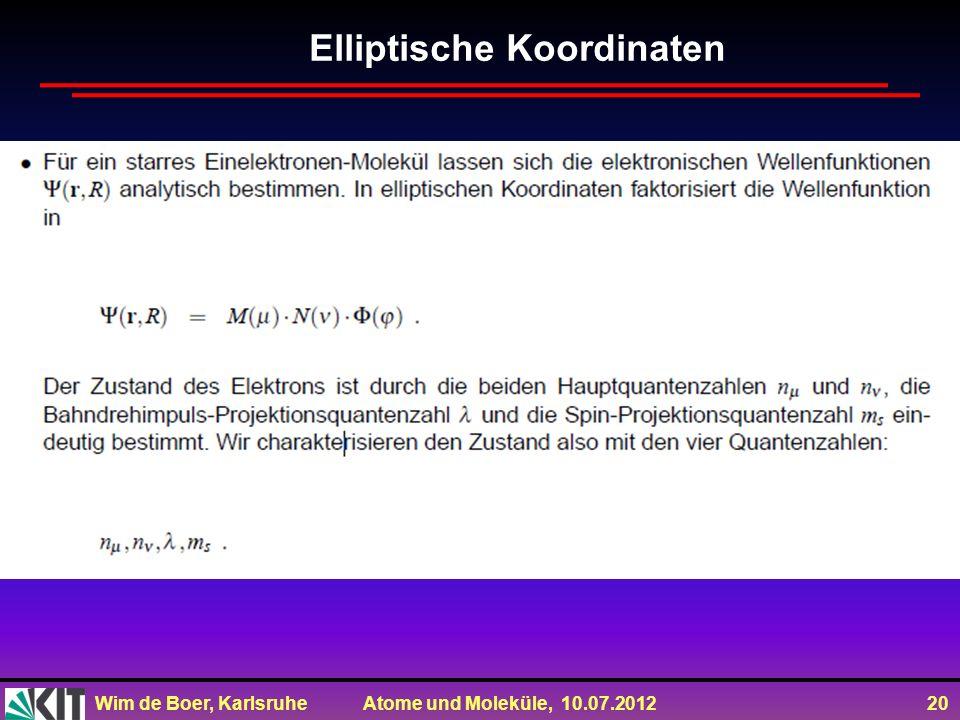Wim de Boer, Karlsruhe Atome und Moleküle, 10.07.2012 20 Elliptische Koordinaten