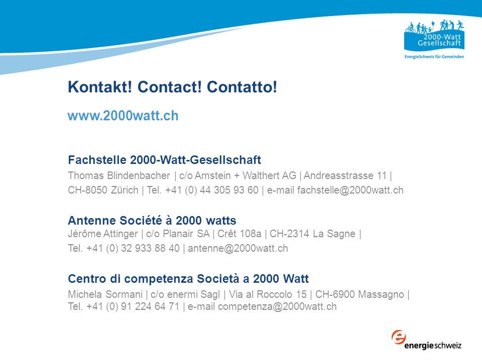 Kontakt! Contact! Contatto! www.2000watt.ch Fachstelle 2000-Watt-Gesellschaft Thomas Blindenbacher | c/o Amstein + Walthert AG | Andreasstrasse 11 | C