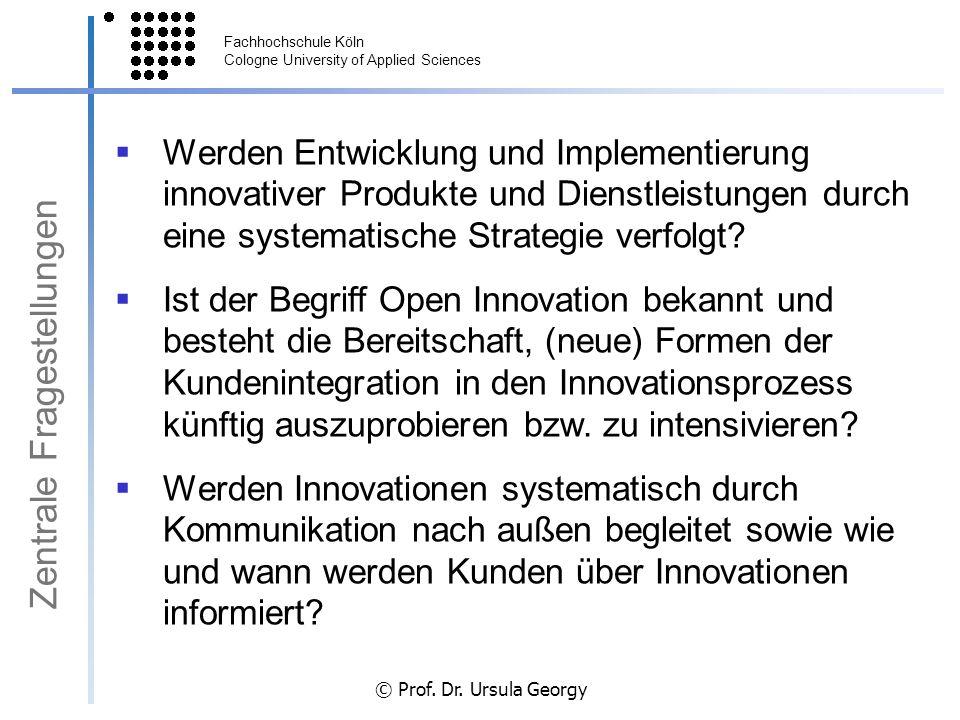 Fachhochschule Köln Cologne University of Applied Sciences © Prof. Dr. Ursula Georgy Zentrale Fragestellungen Werden Entwicklung und Implementierung i