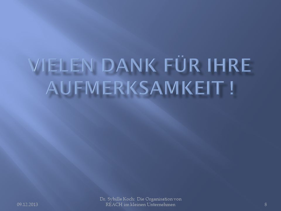 Dr. Sybille Koch: Die Organisation von REACH im kleinen Unternehmen09.12.20138