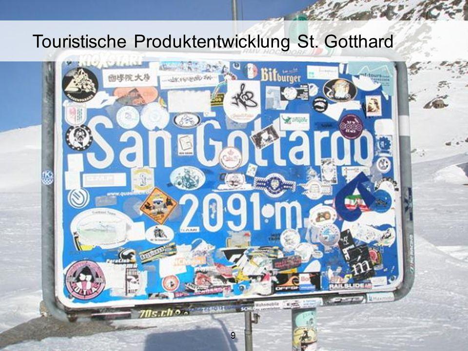 9 Touristische Produktentwicklung St. Gotthard