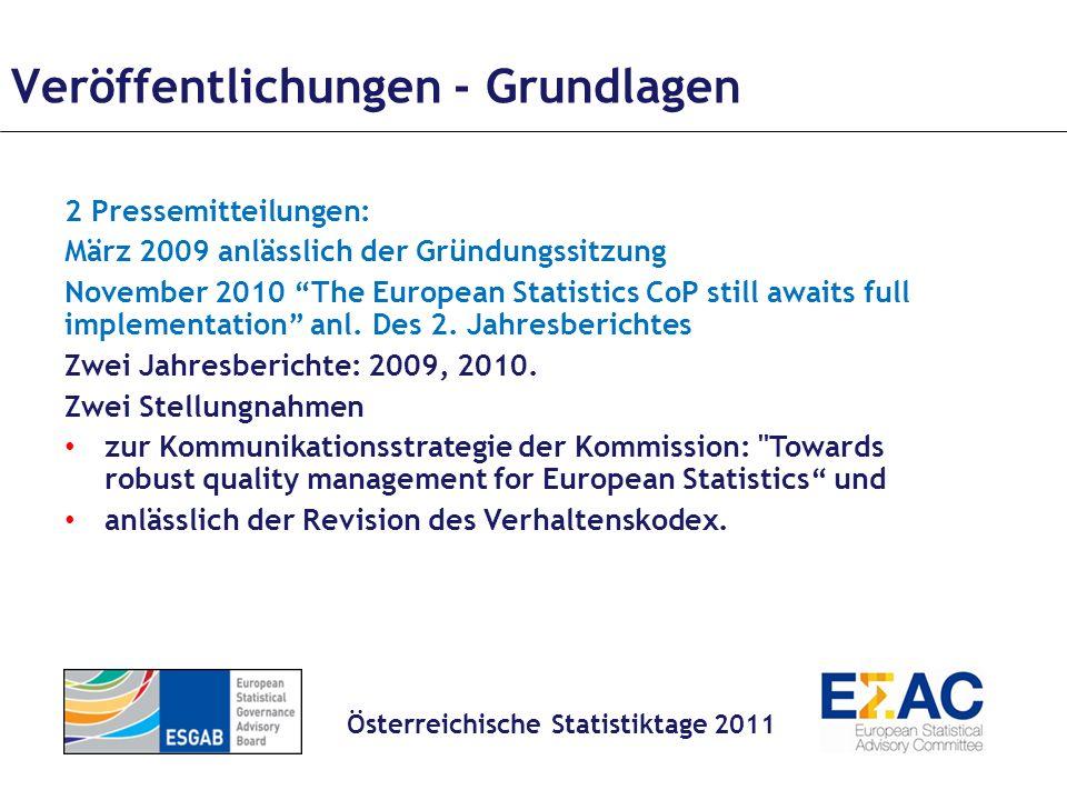 Kooperationen Austausch mit Repräsentanten anderer Gremien: Europäische Ebene: CMFB (Peter van de Ven), Partnership Group (Gerry Hanlon), ECB (Steven Keuning), ESSC (Walter Radermacher), ESAC (Denise Lievesley), Sponsorship on Quality.