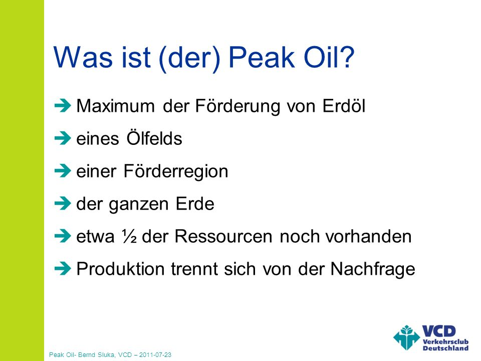 Peak Oil- Bernd Sluka, VCD – 2011-07-23 Was ist der Peak Oil?