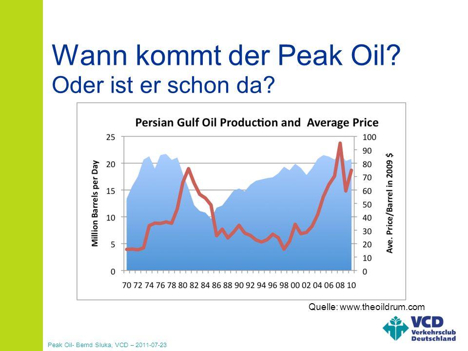 Peak Oil- Bernd Sluka, VCD – 2011-07-23 Jetzt handeln! Alternativen ausbauen