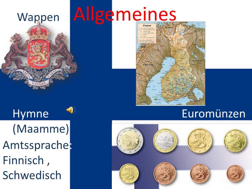 Allgemeines Wappen EuromünzenHymne (Maamme) Amtssprache: Finnisch, Schwedisch