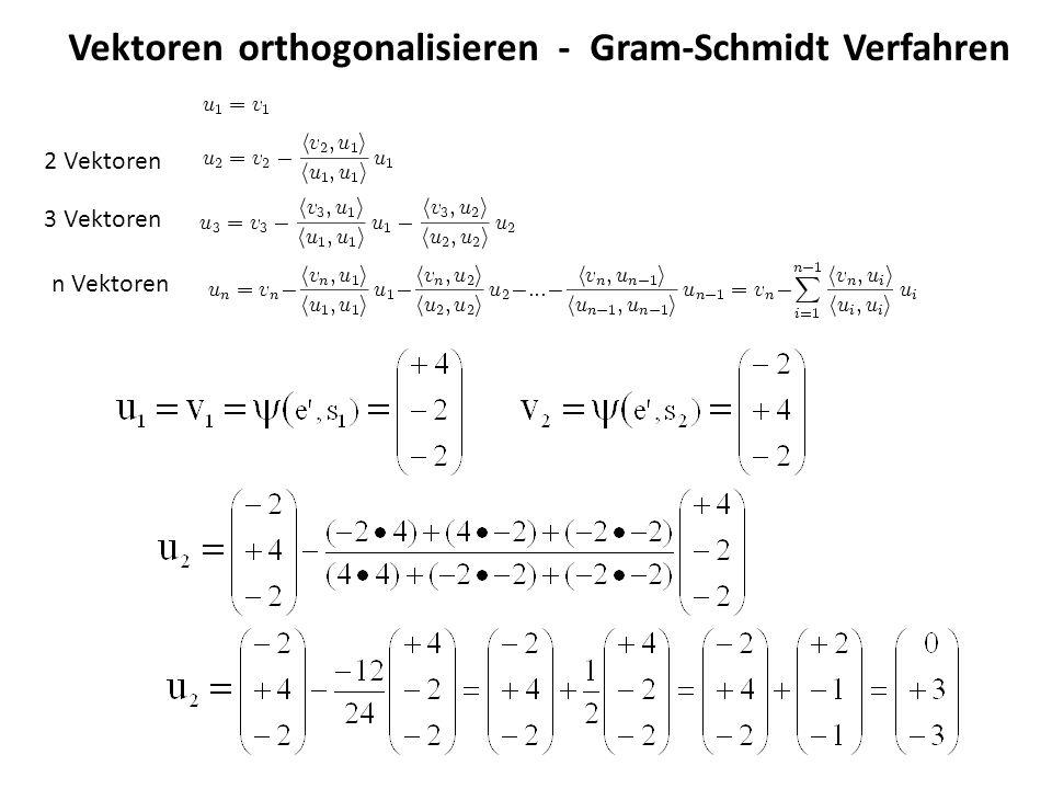 Vektoren orthogonalisieren - Gram-Schmidt Verfahren 2 Vektoren 3 Vektoren n Vektoren