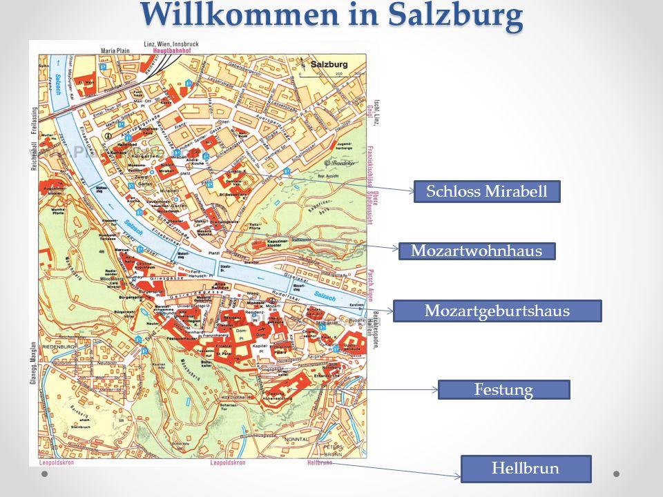 Willkommen in Salzburg Festung Schloss Mirabell Mozartgeburtshaus Mozartwohnhaus Hellbrun