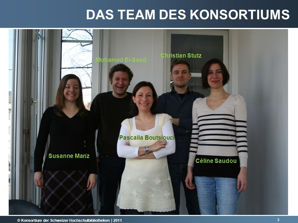 © Konsortium der Schweizer Hochschulbibliotheken | 2011 24 pascalia.boutsiouci@library.ethz.ch http://lib.consortium.ch/index.php