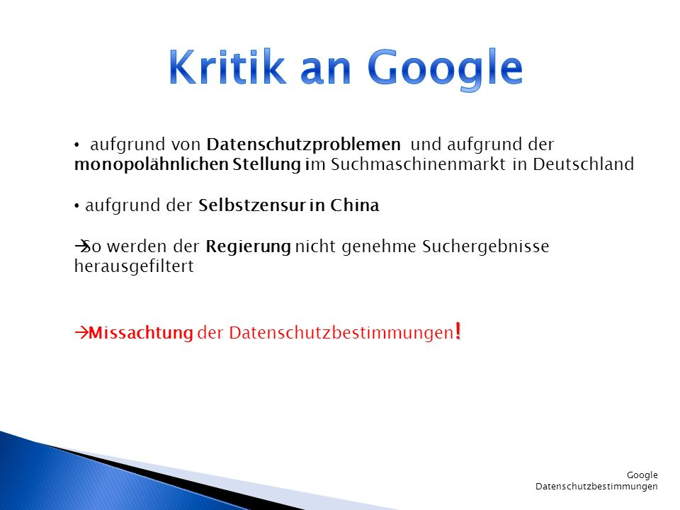 Google Datenschutzbestimmungen aufgrund von Datenschutzproblemen und aufgrund der monopolähnlichen Stellung im Suchmaschinenmarkt in Deutschland aufgr