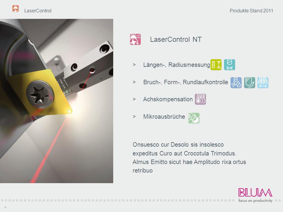 LaserControl 4 Produkte Stand 2011 LaserControl NT Längen-, Radiusmessung Bruch-, Form-, Rundlaufkontrolle Achskompensation Mikroausbrüche Onsuesco cu