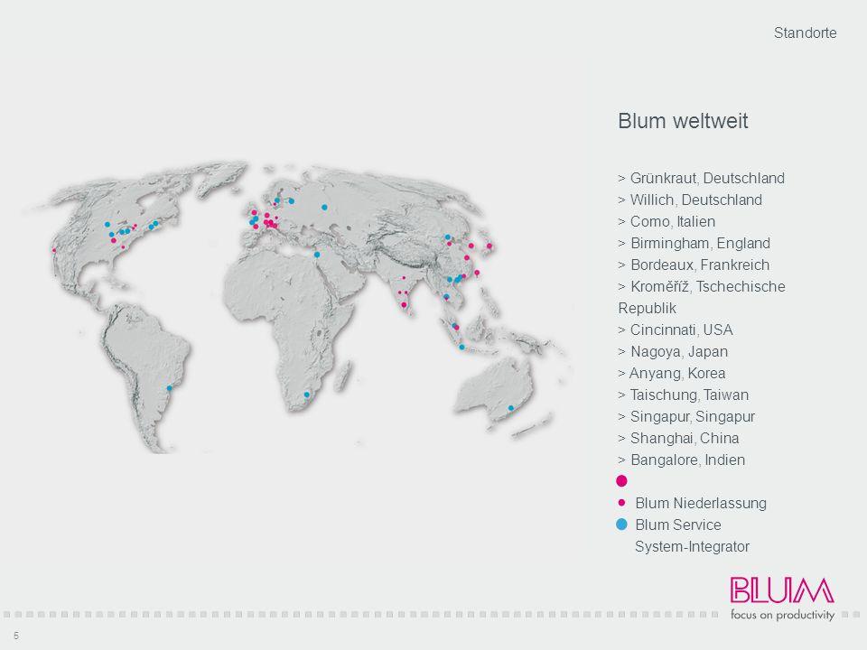 Standorte 5 Blum weltweit > Grünkraut, Deutschland > Willich, Deutschland > Como, Italien > Birmingham, England > Bordeaux, Frankreich > Kroměříž, Tsc