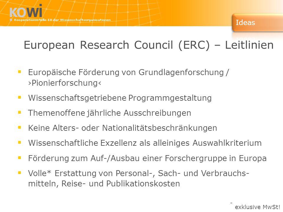 European Research Council (ERC) – Leitlinien Europäische Förderung von Grundlagenforschung / Pionierforschung Wissenschaftsgetriebene Programmgestaltu