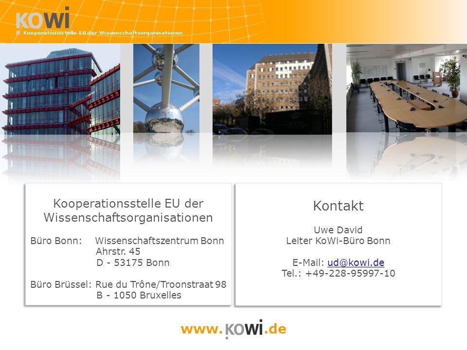 Kontakt Uwe David Leiter KoWi-Büro Bonn E-Mail: ud@kowi.deud@kowi.de Tel.: +49-228-95997-10 Kontakt Uwe David Leiter KoWi-Büro Bonn E-Mail: ud@kowi.deud@kowi.de Tel.: +49-228-95997-10 www..de Kooperationsstelle EU der Wissenschaftsorganisationen Büro Bonn: Wissenschaftszentrum Bonn Ahrstr.