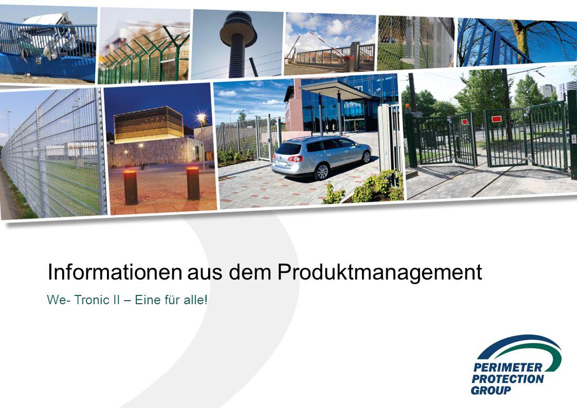 Informationen aus dem Produktmanagement We- Tronic II – Eine für alle!
