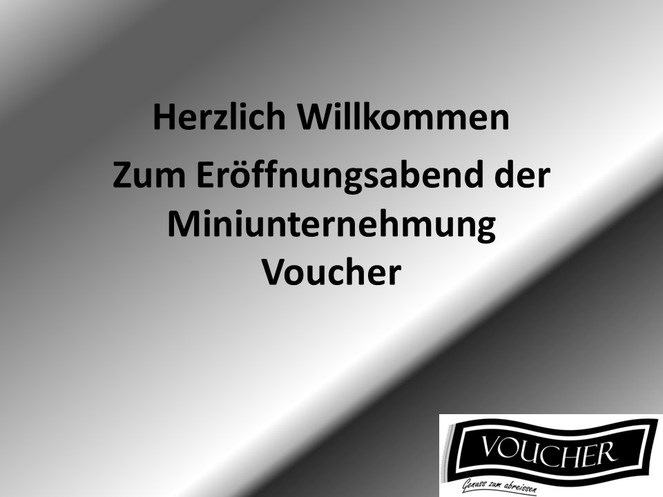 Unternehmung Name:Voucher Slogan:Genuss zum abreissen Art:Gutscheinheft Standort:Wirtschaftsgymnasium