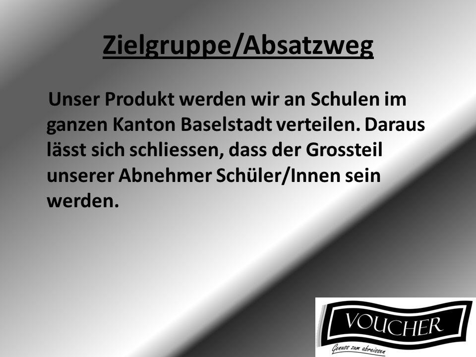 Zielgruppe/Absatzweg Unser Produkt werden wir an Schulen im ganzen Kanton Baselstadt verteilen. Daraus lässt sich schliessen, dass der Grossteil unser