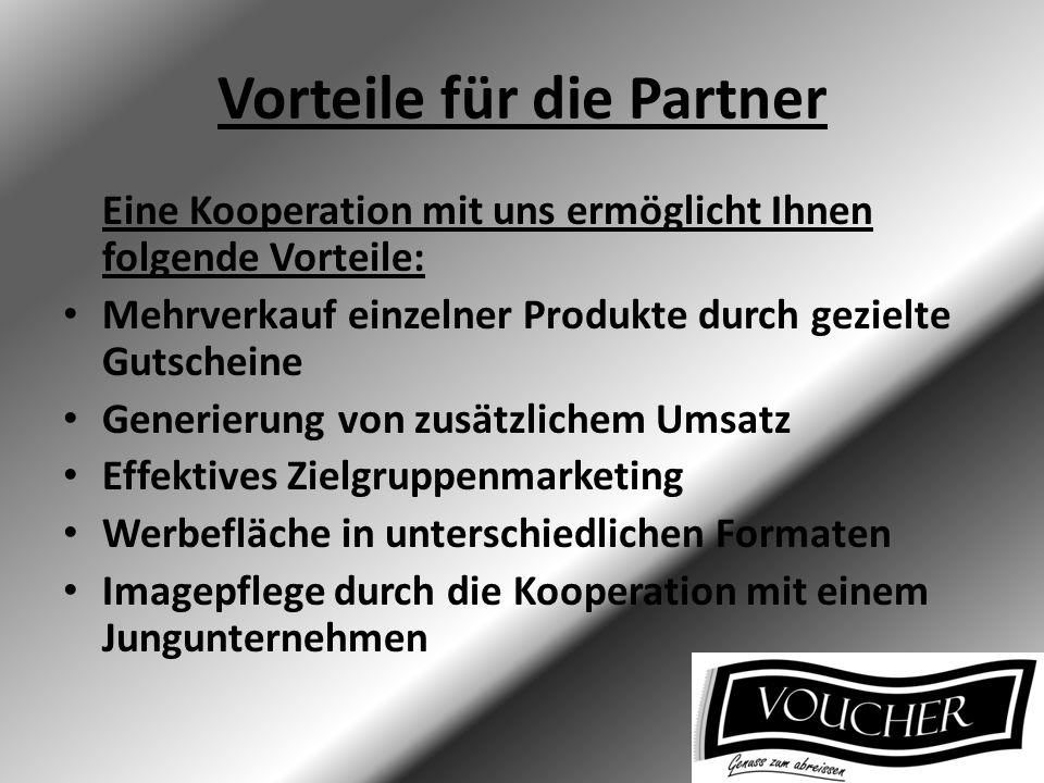 Vorteile für die Partner Eine Kooperation mit uns ermöglicht Ihnen folgende Vorteile: Mehrverkauf einzelner Produkte durch gezielte Gutscheine Generie