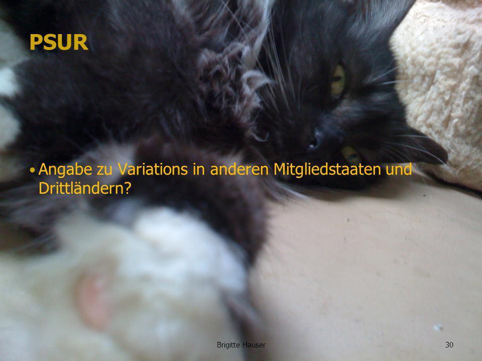 www.ages.at PSUR Angabe zu Variations in anderen Mitgliedstaaten und Drittländern? 30Brigitte Hauser