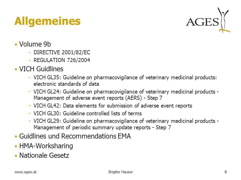 www.ages.at Nebenwirkungen Nebenwirkungsfälle, die - vormals unserious waren – und serious werden - aber initial nicht gemeldet wurden original receive date most recent information date Brigitte Hauser9