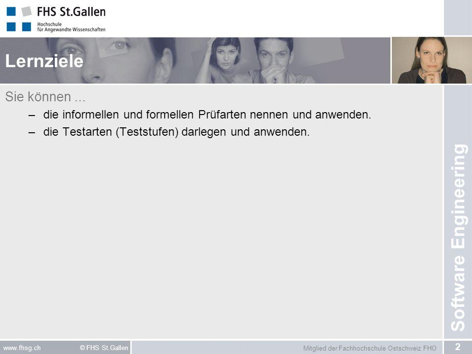 Mitglied der Fachhochschule Ostschweiz FHO 3 www.fhsg.ch © FHS St.Gallen Software Engineering Literatur IT-Systeme prüfen –Kapitel 4 – Testarten