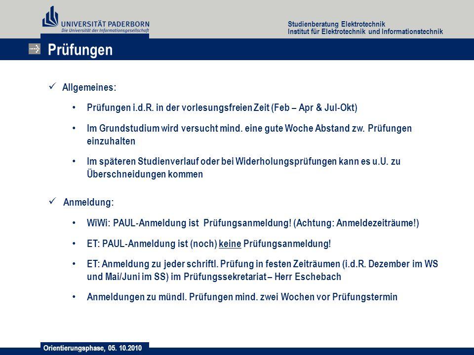 Orientierungsphase, 05. 10.2010 Studienberatung Elektrotechnik Institut für Elektrotechnik und Informationstechnik Allgemeines: Prüfungen i.d.R. in de