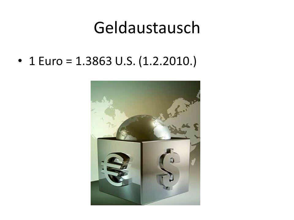 Geldaustausch 1 Euro = 1.3863 U.S. (1.2.2010.)
