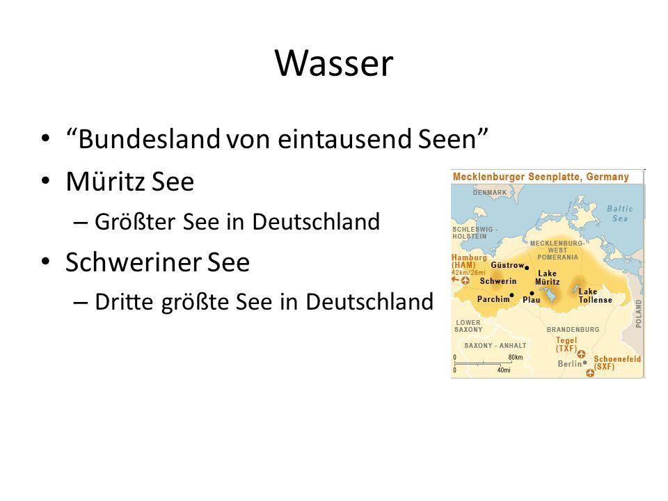 Wasser Bundesland von eintausend Seen Müritz See – Größter See in Deutschland Schweriner See – Dritte größte See in Deutschland