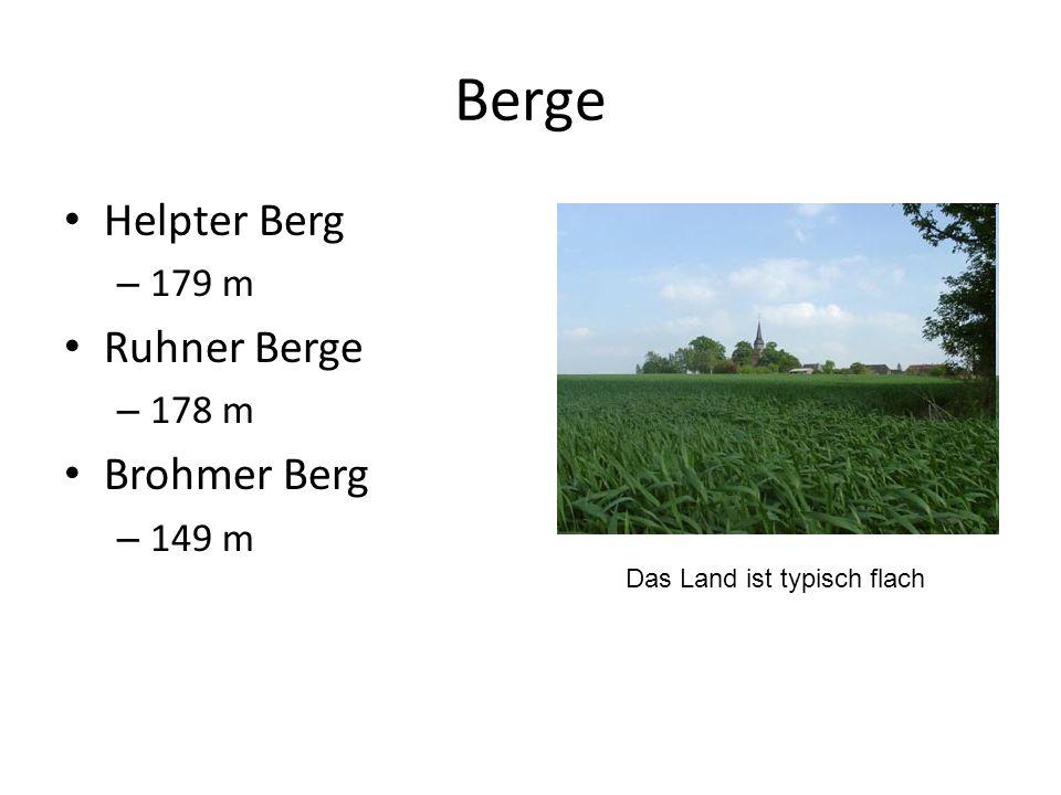 Berge Helpter Berg – 179 m Ruhner Berge – 178 m Brohmer Berg – 149 m Das Land ist typisch flach
