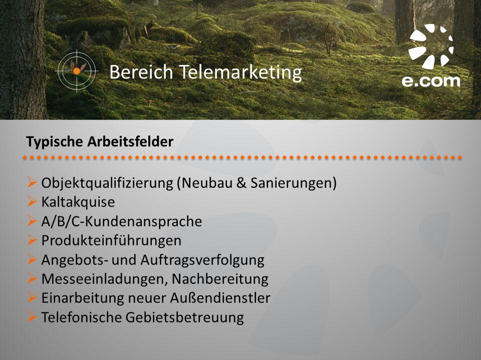 Objektqualifizierung (Neubau & Sanierungen) Kaltakquise A/B/C-Kundenansprache Produkteinführungen Angebots- und Auftragsverfolgung Messeeinladungen, N