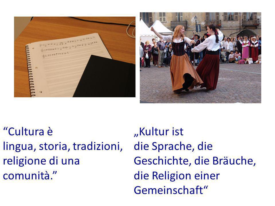 Cultura è lingua, storia, tradizioni, religione di una comunità.