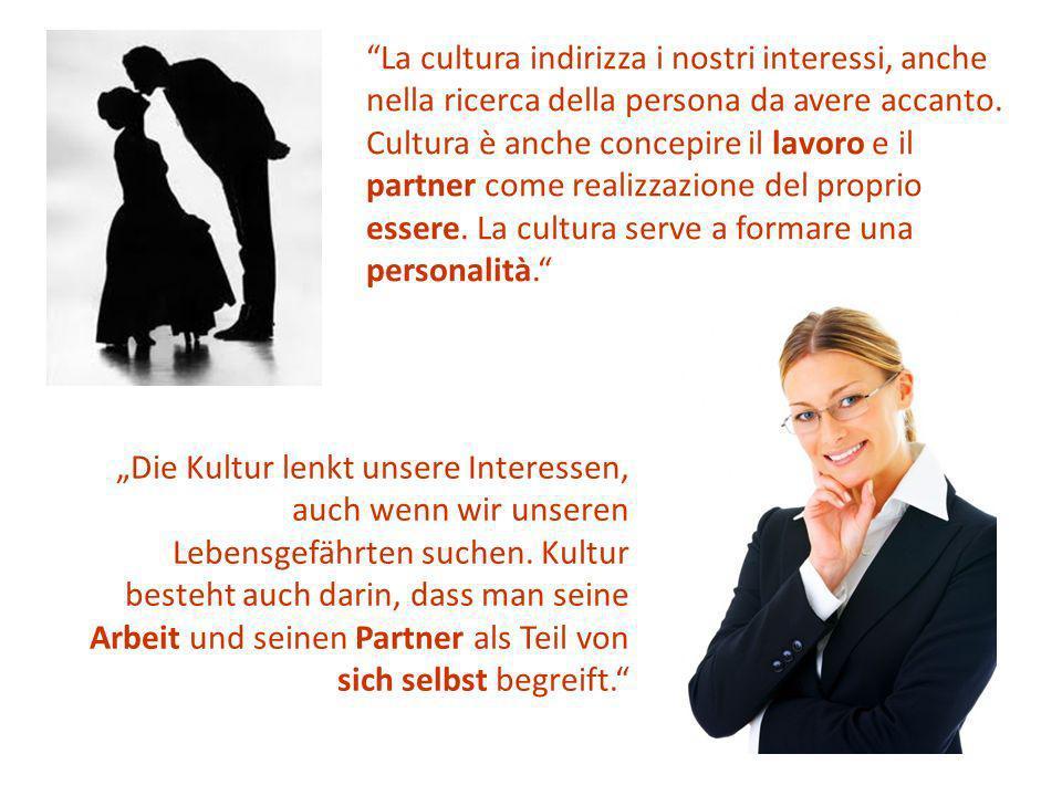 Die Kultur lenkt unsere Interessen, auch wenn wir unseren Lebensgefährten suchen.