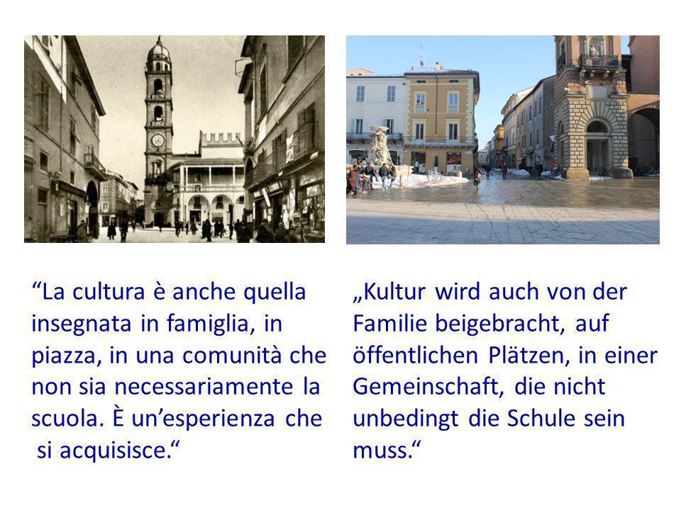La cultura è anche quella insegnata in famiglia, in piazza, in una comunità che non sia necessariamente la scuola.