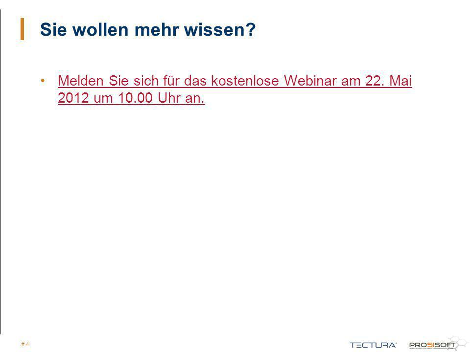 # 4 Sie wollen mehr wissen? Melden Sie sich für das kostenlose Webinar am 22. Mai 2012 um 10.00 Uhr an.Melden Sie sich für das kostenlose Webinar am 2